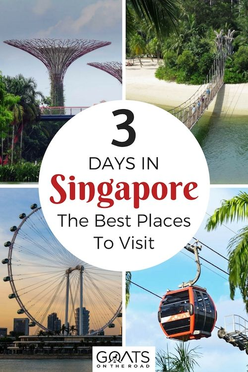 The Best Places To Visit In Singapore In 3 Days Goats On The Road Cool Places To Visit Places To Visit Singapore Travel