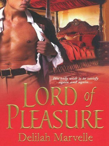 Lord of Pleasure by Delilah Marvelle: