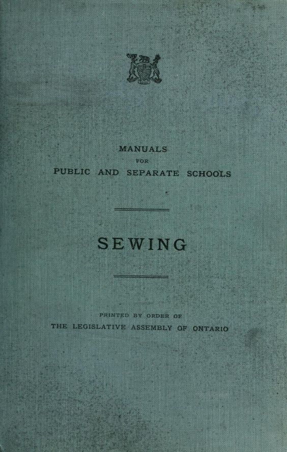 """""""Manuals For Public and Separate Schools: Sewing"""" by: The Legislative Assembly of Ontario (1919) 