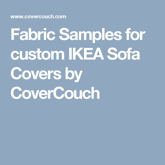 Fabric Samples for custom IKEA Sofa Covers by CoverCouch