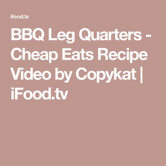 BBQ Leg Quarters - Cheap Eats Recipe Video by Copykat   iFood.tv