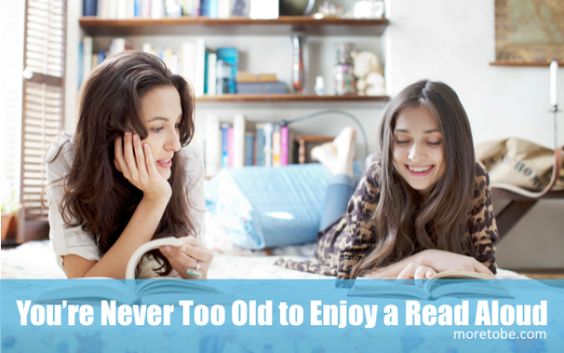 You Are Never Too Old to Enjoy a Read-Aloud