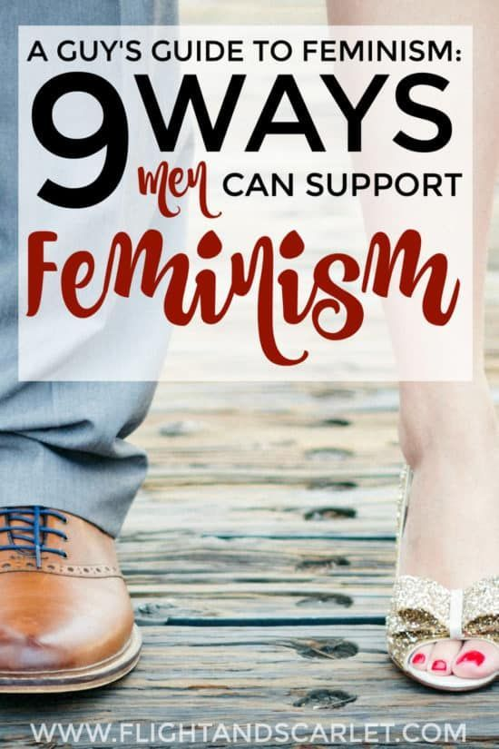 A Guy S Guide To Feminism 9 Ways Men Can Support Feminism Feminism Feminism Facts Feminist Men
