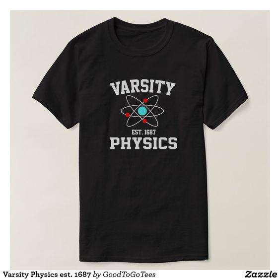 Varsity Physics est. 1687 Tees