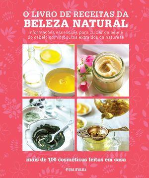 Divulgação       Livro traz mais de cem receitas de cosméticos para fazer em casa com ingredientes naturais como flores, ervas e frutas