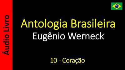 Áudio Livro - Sanderlei: Eugênio Werneck - Antologia Brasileira - 10 - Cora...
