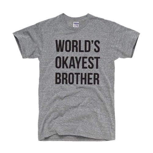 Gift For Brothers Funny Siblings T-Shirt Bro World/'s Okayest Brother