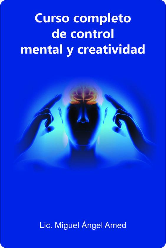 Curso, control mental y creatividad, PDF - Miguel Angel Amed