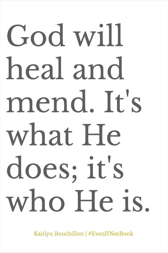 God will heal and mend.: