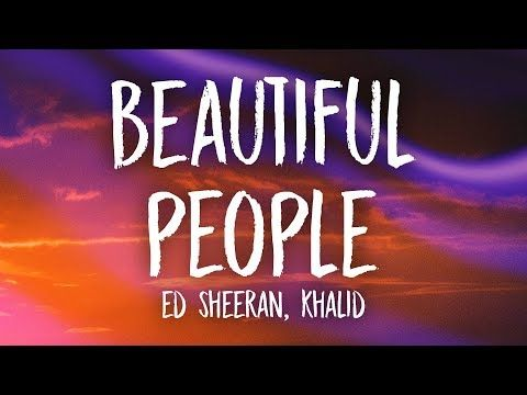 Ed Sheeran Khalid Beautiful People Lyrics Youtube Beautiful People Lyrics Beautiful People Song Ed Sheeran