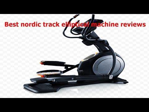 Best Nordic Track Elliptical Machine Reviews Elliptical Trainer