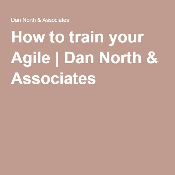 How to train your Agile | Dan North & Associates