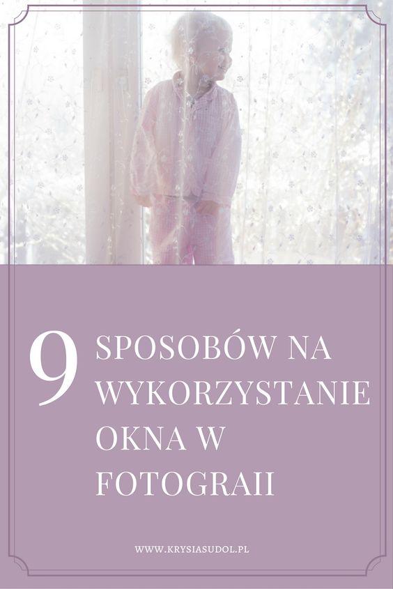 9 sposobów na wykorzystanie okna w fotografii - poradnik fotograficzny