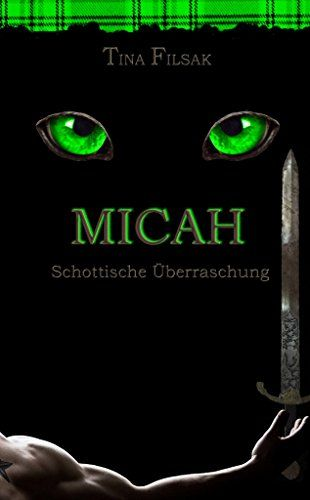 MICAH 2: Schottische Überraschung von Tina Filsak https://www.amazon.de/dp/B018UN0SD2/ref=cm_sw_r_pi_dp_yyHnxbM7T6GZT