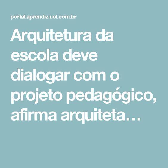 Arquitetura da escola deve dialogar com o projeto pedagógico, afirma arquiteta…