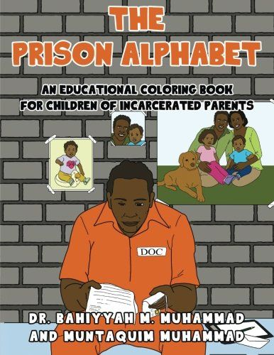 The Prison Alphabet: An Educational Coloring Book for Children of Incarcerated Parents (Project Iron Kids) by Dr. Bahiyyah Muhammad