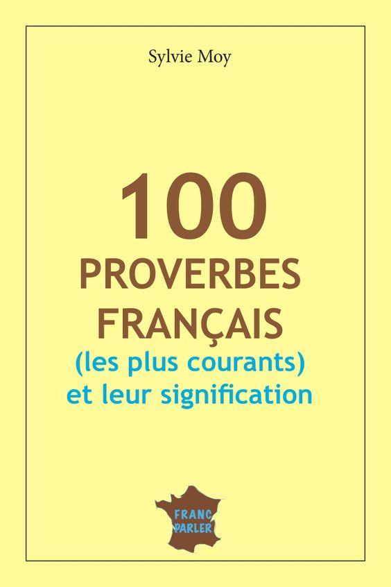 1 100 proverbes fran ais et leurs significations 100 proverbes fran ais les plus courants. Black Bedroom Furniture Sets. Home Design Ideas
