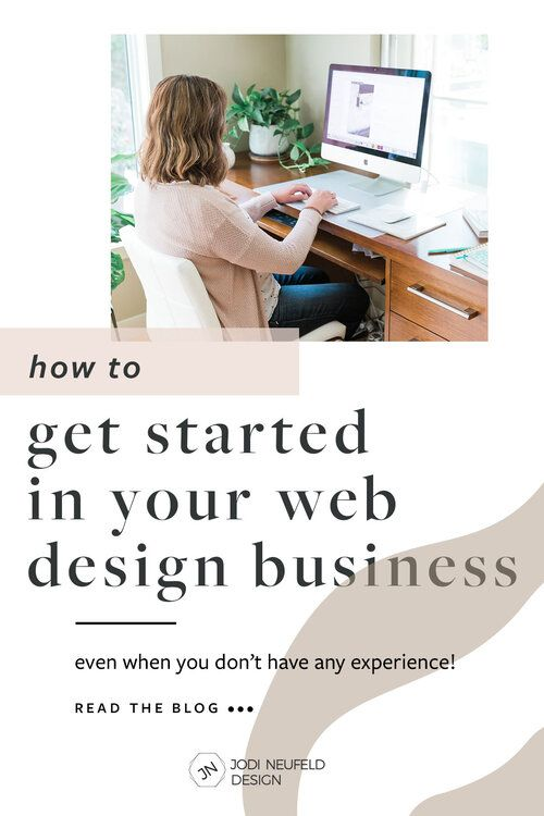 How To Get Started In Your Web Design Business Squarespace Web Design Services Jodi Neufeld Design In 2020 Business Design Web Design Squarespace Web Design