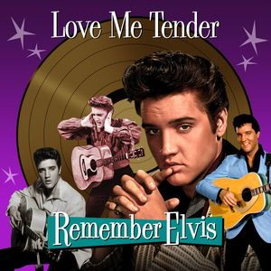 Elvis Presley - Love Me Tender - Remember Elvis