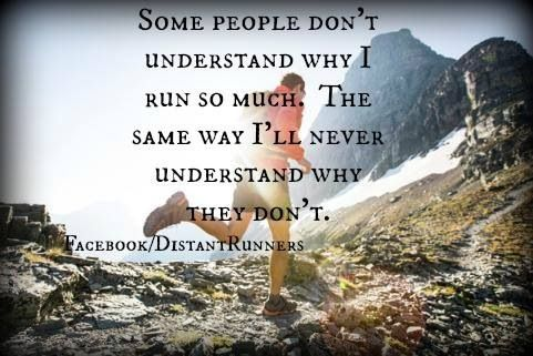 Some people don't understand... #whyrun #whynot