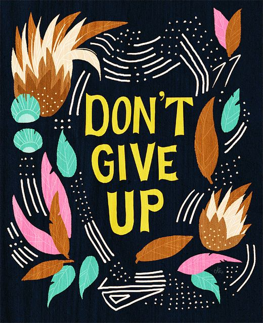 don't give up!  by ann shen