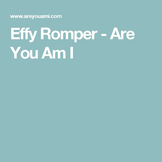 Effy Romper - Are You Am I