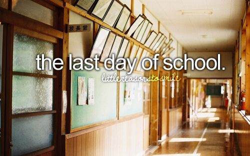The last day of school (Little Reasons to Smile) from littlereasonstosmile