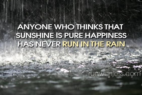run in the rain: