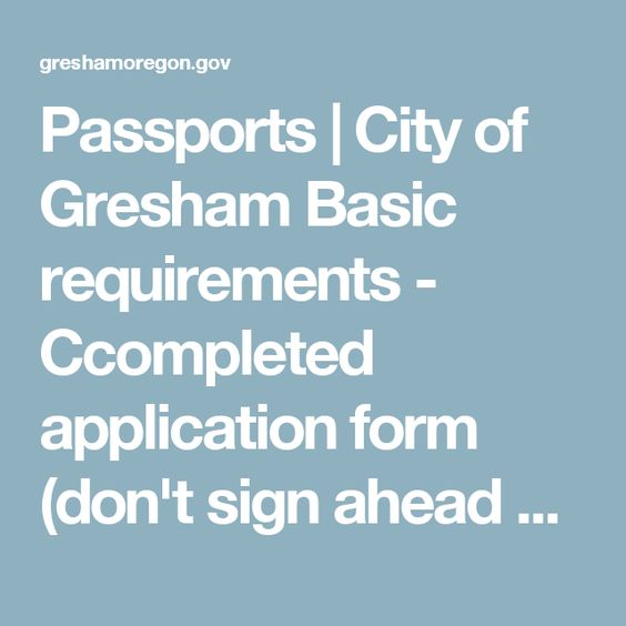 Passports City of Gresham Basic requirements - Ccompleted - basic application form