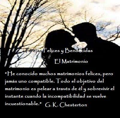Todos los matrimonios se componen de dos personas incompatibles, pero el exito esta en aprender a ser Felizmente incompatibles.