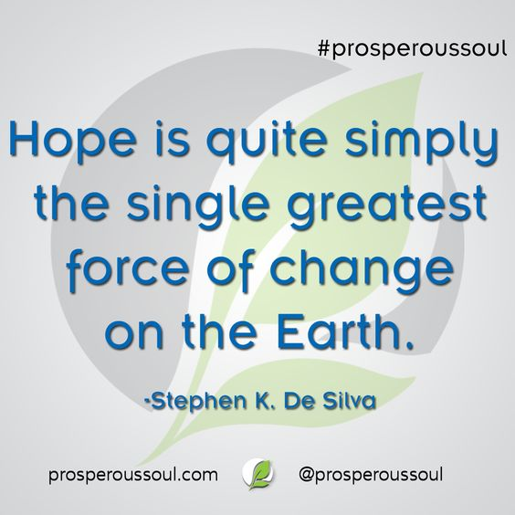 Have Hope! It's Powerful! #ProsperousSoul