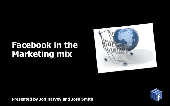 facebook-in-the-marketing-mix-16329027 by Shane Smith via Slideshare