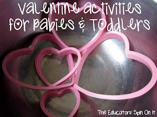 Hands On Activities for your Baby  or Toddler to enjoy and create for Valentine's Day: Fun Idea, Valentine Activities, Educators Spin, Valentines Day, Toddlers Valentinesday, Holidays Valentines, Activities For Babies