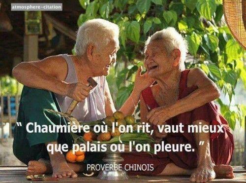 Chaumière où l'on rit vaut mieux que palais où l'on pleure. (Proverbe chinois)