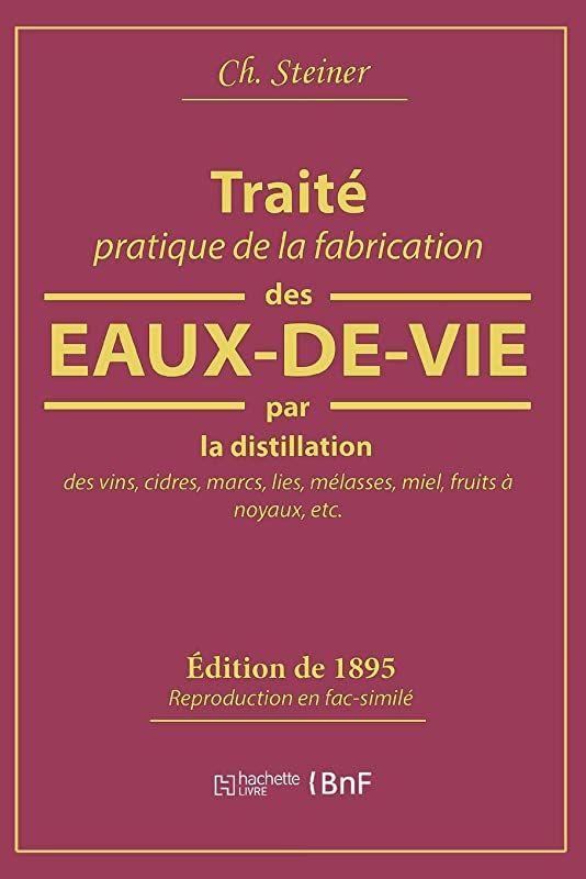 Read Book Traite Pratique De La Fabrication Des Eaux De Vie Par La Distillation Des Vins Cidres In 2020 Free Reading Ebook Ebook Pdf