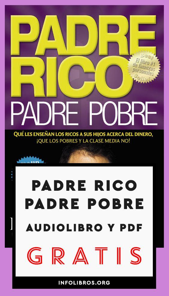 Padre Rico Padre Pobre Audiolibro Y Pdf Gratis Padre Rico Padre Pobre Libros De Motivación Libros De Finanzas
