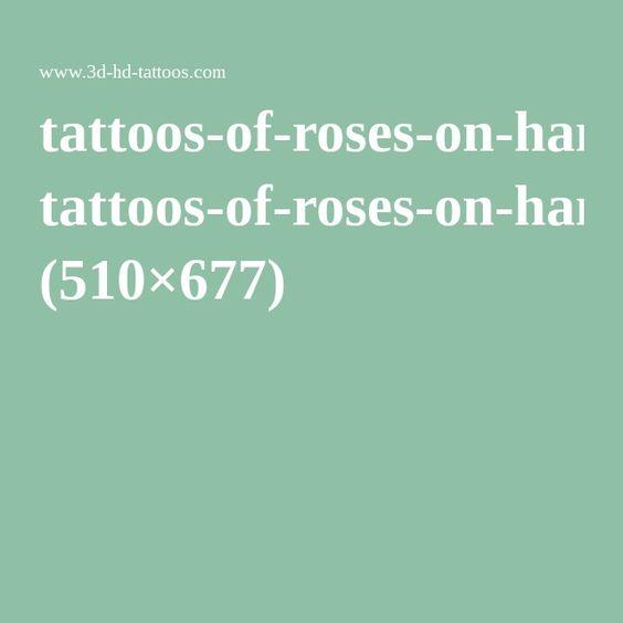 tattoos-of-roses-on-hand-men-3D-amazing.jpg (510×677)