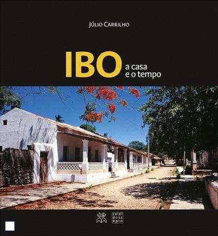 Ibo : a casa e o tempo / Júlio Carrilho. Signatura:  71 Africa Mozambique Ibo CAR  Na biblioteca: http://kmelot.biblioteca.udc.es/record=b1544471~S1*gag
