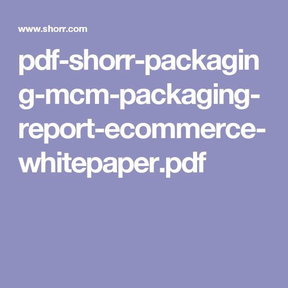 PdfShorrPackagingMcmPackagingReportEcommerceWhitepaperPdf