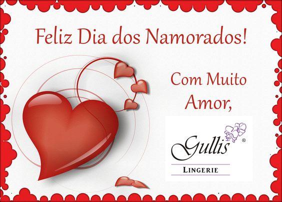 A Gullis Lingerie deseja a Você um Lindo, Romântico e Feliz Dia dos Namorados! ♥