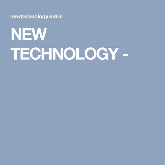 NEW TECHNOLOGY -