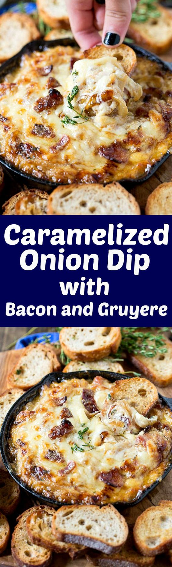 Hot caramelized onion dip with bacon and gruyere. How can you go wrong ...