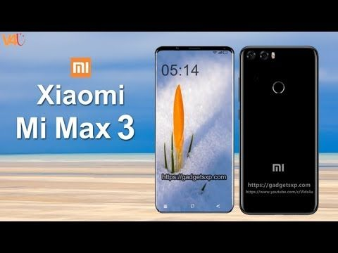 Xiaomi Mi Max 3 Release Date Price Specifications Camera Features First Look Introduction Youtube Xiaomi Max Smartphone