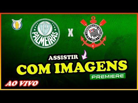 Palmeiras X Corinthians Ao Vivo Com Imagens Hd Onde Assistir Palmeiras X Corinthians Ao Vivo Em 2021 Corinthians Ao Vivo Imagens Hd Assistir Palmeiras