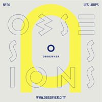 Obsessions № 16 - Les Loups by Reloved on SoundCloud