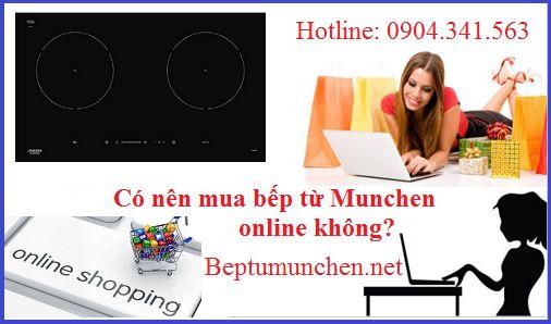 Có nên mua bếp từ Munchen online không?