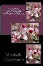 A French-Canadian Style Mother's Day Brunch Cookbook. Take the hassle out of planning a lovely Mother's Day special meal by following this menu that is already prepared for you with all the listed ingredients and steps necessary to create some decadent masterpieces that will leave your taste buds wanting more.- See more GIFT IDEAS at: http://www.allaboutcuisines.com/mothers-day