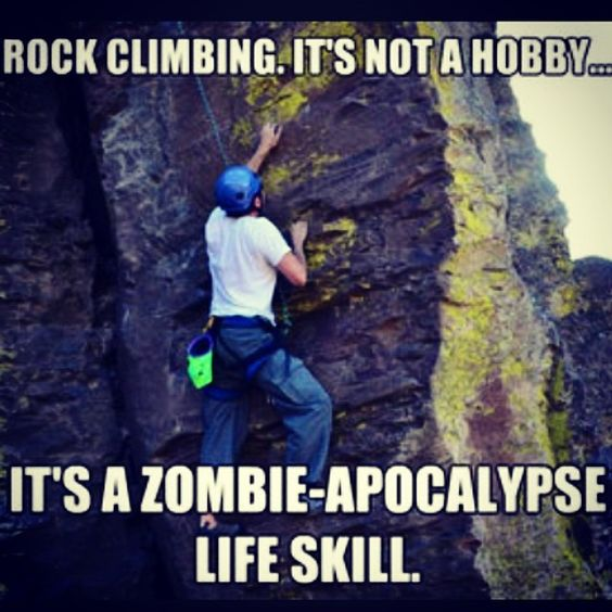 Rock Climbing it's not just a hobby it's a zombie apocalypse life skill #rockclimbingprobs #rockclimbigproblems #rockclimbingrelatable #rockclimbing #climbon #crushit #climbing #onbelay #outside #bouldering #sendit #adventure #exercise #fitspo #fitness #follow #extremesports #thegoodlife #lovemyfollowers #lol #leadclimbjng