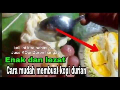 Cara Mudah Buat Kopi Durian Atau Di Sebut Juss Kopi Duren Kopi Buah