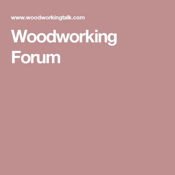 Woodworking Forum